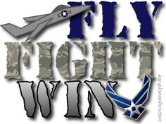 The mission of the Air Force is to Fly, Fight, and Win in Air, Space, and Cyberspace.
