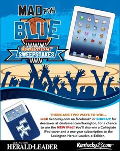 LAST CHANCE! Win the New iPad and 1-year of the Herald-Leader e-edition in our Mad for Blue Sweepstakes. Enter at http://woobox.com/4qhvwe before midnight Monday. Also, enter again by signing up for dealsaver emails at http://dealsaver.com/lexington.