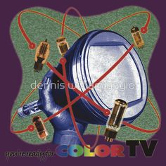 R U ready for Color TV? get some vintage tubes - T-Shirts & Hoodies by dennis william gaylor, custom illustrated posters, prints, tees. Unique bespoke designs by dennis william gaylor . Custom Tees, Bespoke Design, Tshirt Colors, Wardrobe Staples, Female Models, Classic T Shirts, Posters, Hoodies, Tv