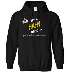 (Tshirt Suggest Discount) Its A Hahn Thing You Wouldnt Understand Discount 15% Hoodies, Tee Shirts