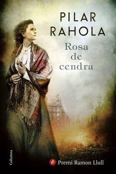 Rahola, Pilar. Rosa de cendra. Barcelona : Columna, 2017
