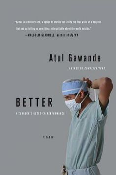 """Read """"Better A Surgeon's Notes on Performance"""" by Atul Gawande available from Rakuten Kobo. The New York Times bestselling author of Complications examines, in riveting accounts of medical failure and triumph, ho. Books To Buy, New Books, Lethal Injection, Delivery Room, Good To Great, Sleep Apnea, Riveting, Public Health, Betta"""