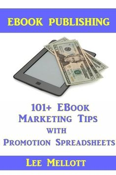 EBook Publishing: 101+ EBook Marketing Tips With Promotion Spreadsheets! (Kindle Publishing) by Lee Mellott, http://www.amazon.com/dp/B00DENBRXE/ref=cm_sw_r_pi_dp_RwCXrb0JGD836