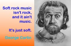 George Carlin Soft Rock Music, George Carlin, Freedom Of Speech, I Love To Laugh, Man Humor, Comedians, I Laughed, Einstein, Comedy