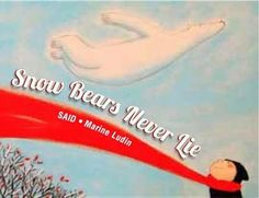 Said. Snow Bears Never Lie: A Story of Friendship and Belief. https://catalog.swanlibraries.net/record=b3255341~S1