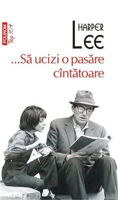 Sa ucizi o pasare cintatoare (Top Harper Lee, Carti Online, Education Degree, To Kill A Mockingbird, Graduation Pictures, Atticus, Ebook Pdf, Books To Read, Reading