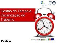 Gestão do Tempo e Organização do Trabalho by Pedro Nunes via slideshare