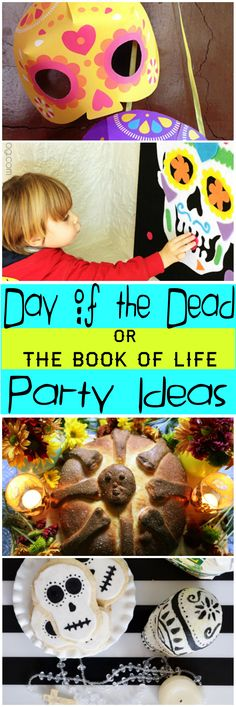 Day of the Dead (Dia de Los Muertos) or The Book of Life Party Ideas
