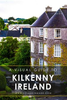 A visual guide to castle-filled Kilkenny, Ireland. Things to do and see, best restaurants and bars, castles worth exploring, and top walking tours. Travel in the United Kingdom. Geotraveler's Niche Travel BlogKilkenny Ireland