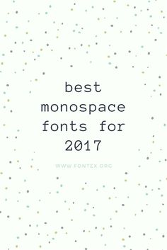 #monospace #fonts #download - Best monospace fonts list for free download in 2017: What are Monospace Fonts? There are a lot of fonts out there. Of cours... #font #typography #design #inspiration #free via @thefontex