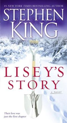 Lisey's Story, Stephen King One of my very favorite books....