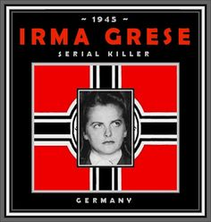 """The Unknown History of MISANDRY: Serial Killer Irma Grese, A Nazi SS Guard, Tortured and Murdered Prisoners for """"Sport"""" - 1945"""