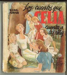 Los cuentos que Celia cuenta a las niñas / Elena Fortún ; con 18 ilustraciones de Viera Esparza. -- 3ª ed. -- Madrid : Aguilar, 1961. -- (Lecturas juveniles)  D.L. M 11813-1961  * BPC González Garcés  ID 397 Fondo infantil de reserva