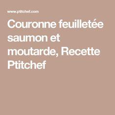 Couronne feuilletée saumon et moutarde, Recette Ptitchef