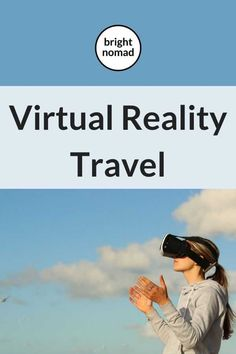 Virtual reality travel is an amazing way to travel from anywhere. Find out how VR is used in tourism today and the future of virtual reality travel. Ways To Travel, Travel Advice, Travel Guides, Travel Tips, Travel Info, Travel Hacks, Budget Travel, Travel Destinations, Tourism Marketing