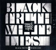Black truth and white lies