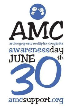 On June 30th families across the globe will be wearing the color blue to honor those affected by Arthrogryposis Multiplex Congenita (AMC). 2014 will be the fifth annual AMC Awareness Day sponsored by Arthrogryposis Multiplex Congenita Support, Inc. (AMCSI), a fully volunteer based 501(c)(3) nonprofit organization that also hosts an annual conference and maintains a free online message board system for these families.