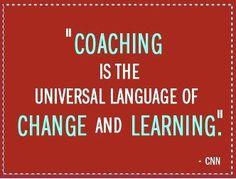 El Coaching es el lenguaje universal del cambio y del aprendizaje. CNN