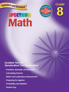 Test with success using the Spectrum Math workbook! This book helps students in grade 8 apply essential math skills to everyday life. The lessons focus on ratio and proportion, fractions, percents, calculating interest, perimeter, volume, and statistics, and the activities help extend problem-solving and analytical abilities.