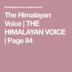The Himalayan Voice   THE HIMALAYAN VOICE   Page 84
