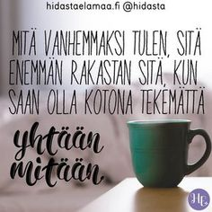 Varaa itsellesi riittävästi aikaa rentoutumiseen ja lepoon, kun arki kesän jälkeen alkaa. Sinä olet sen arvoinen. Motivational Quotes For Life, Life Quotes, Cool Words, Wise Words, Think, Story Of My Life, Texts, Qoutes, Improve Yourself