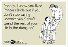 He REALLY liked Princess Bride!