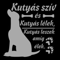 Kutyás szív, kutyás lélek Lyric Quotes, Lyrics, Animals And Pets, Cute Animals, Dog Quotes Love, Vizsla, I Love Dogs, Dachshund, Labrador