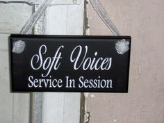 Soft Voices Service In Session Wood Vinyl Sign by heartfeltgiver