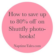 Naptime Tales: How to get Shutterfly photo books up to 80% off