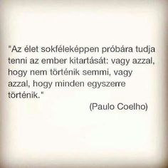 Coelho Tumblr Quotes, Life Quotes, Karma, Hug, Encouragement, Poetry, Cards Against Humanity, Wisdom, Messages