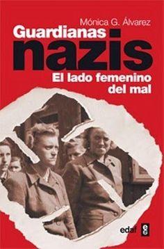 Palabras que hablan de historia | Blog de libros de historia: Guardianas nazis | Mónica G. Álvarez