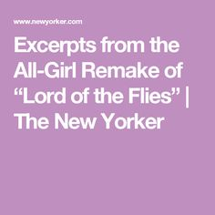 """Excerpts from the All-Girl Remake of """"Lord of the Flies"""" 