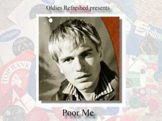 Adam Faith - Poor Me 10 March 1960 UK Number 1 for 2 weeks Uk Number 1, 10 March, Presents, Faith, Songs, Gifts, Favors, Loyalty, Song Books