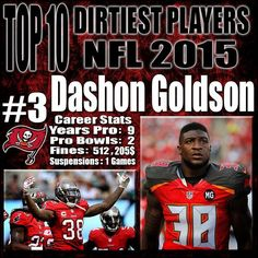 Dashon Goldson is yet another player on this list that can be classified as a headhunter. He has lead the league by a landslide since 2009 in unnecessary roughness calls. Dashon Goldson makes getting fined his job as he has racked up over 500 thousand dollars in fines… yes half a million dollars in fines. http://www.prosportstop10.com/top-10-dirtiest-nfl-players-2015/