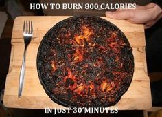 Burn 800 calories in just 30 minutes