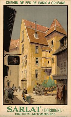 **~Sarlat Dordogne French France Trip Tourism Travel Vintage Poster Repro Free s H Old Poster, Retro Poster, Vintage Travel Posters, Vintage Postcards, Tourism Poster, Ville France, Railway Posters, Travel And Tourism, Travel Ads