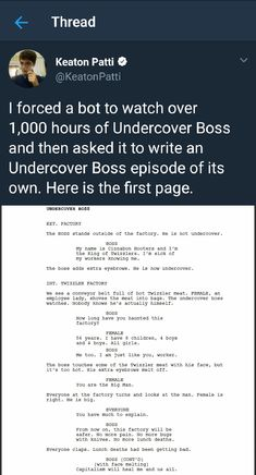 These are all so chilling and surreal and absurd. This bot wrote the first page of its own Undercover Boss episode Tumblr Funny, Funny Memes, Hilarious, Jokes, The Funny, Really Funny, Just For Laughs, Funny Posts, Laugh Out Loud