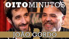 Bl0g: 8 MINUTOS - JOÃO GORDO
