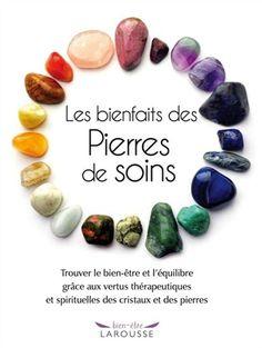 Les Bienfaits des pierres de soins : trouver le bien-être et l'équilibre grâce aux vertus thérapeutiques et spirituelles des cristaux et des pierres - COLLECTIF 24.95