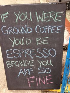 And when you're done, you confidently use pick-up lines like this: | 15 Signs You're A Coffee Snob...  Guilty
