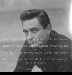 """Johnny Cash """"God's gonna cut you down""""Sure hope he's right! Favorite Quotes, Best Quotes, Life Quotes, Badass Quotes, Johnny Cash Quotes, Johnny Cash Lyrics, Johnny And June, Encouragement, Dark Quotes"""