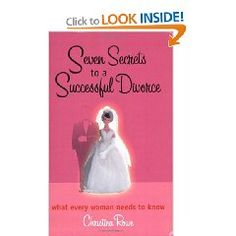 Seven Secrets to a Successful Divorce by Christina Rowe