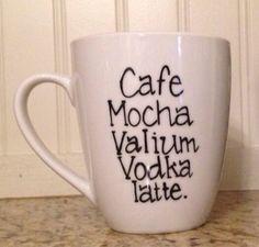 Coffee Mocha Valium Latte Mug    All Coffee Mugs are made to order.    I use an enamel paint and bake the mug for longevity. Please allow 3-5