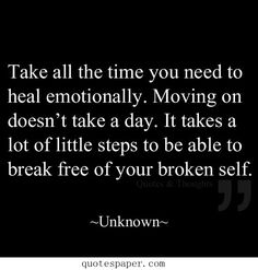 Take all the time you need to heal emotionally | #Quotes About Life