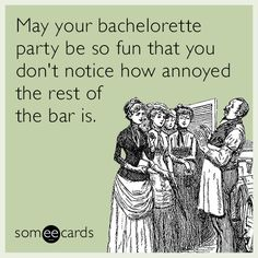 Free and Funny Weddings Ecard: May your bachelorette party be so fun that you don't notice how annoyed the rest of the bar is. Create and send your own custom Weddings ecard. Funny Wedding Advice, Funny Wedding Cards, Wedding Quotes, Wedding Humor, Navy Bridal Shower, Best Wedding Speeches, Movie Love Quotes, Wedding Picture Frames, Be My Bridesmaid