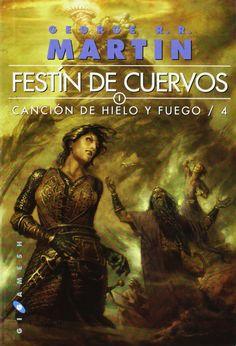 Canción de hielo y fuego: FESTIN DE CUERVOS 4, George R.R. Martin