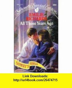 All Those Years Ago (Silhouette Special Edition) (9780373096848) Emilie Richards , ISBN-10: 0373096844  , ISBN-13: 978-0373096848 ,  , tutorials , pdf , ebook , torrent , downloads , rapidshare , filesonic , hotfile , megaupload , fileserve