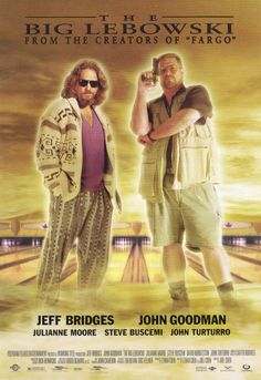 """The Coen Brothers' """"The Big Lebowski""""(1998) starring Jeff Bridges, John Goodman (both shown), Julianne Moore, Steve Buscemi, and John Turturro.  In some ways the ultimate mass cult film, about the story of a man, his love for his debased area rug (""""...it tied the room together..."""") and his search through a very odd Los Angeles for recompense.  Magic."""