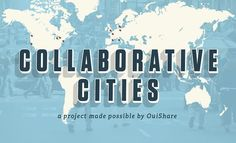 Collaborative cities : a web documentary about sharing economy all around the world. Made possible by OuiShare co-produced by faberNovel. Transition Town, Earth Summit, Zero Energy Building, Structure And Function, Sharing Economy, Entrepreneur Inspiration, Decision Making, Case Study, Saving Money