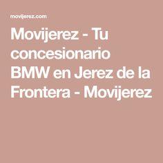 Movijerez - Tu concesionario BMW en Jerez de la Frontera - Movijerez